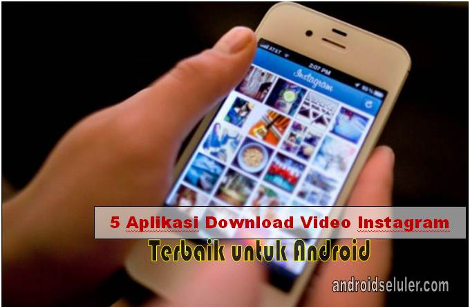 5 Aplikasi Download Video Instagram Terbaik Untuk Android
