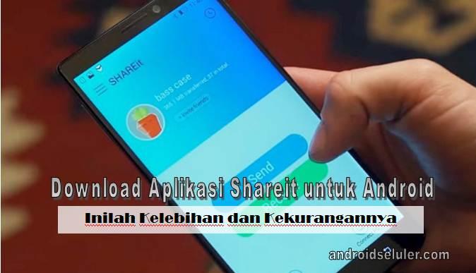 Download Aplikasi Shareit untuk Android, Inilah Kelebihan dan Kekurangannya