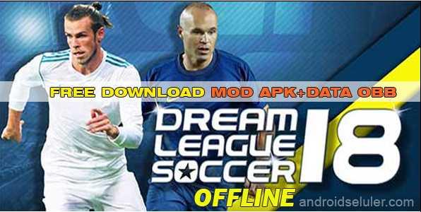 Download Dream League Soccer 2018 Offline Mod Apk+Data OBB