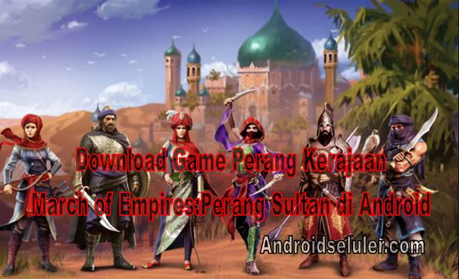 Download Game Perang Kerajaan March of Empires:Perang Sultan di Android