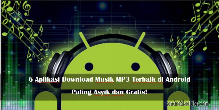 Aplikasi Download Musik MP3 Terbaik di Android, Paling Asyik!