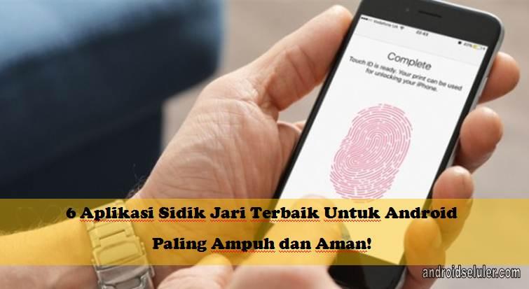 Aplikasi Sidik Jari Terbaik Untuk Android, Paling Ampuh dan Aman!