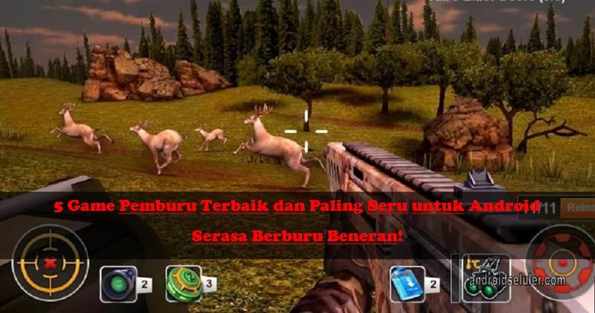 Game Pemburu Terbaik dan Paling Seru untuk Android, Serasa Berburu Beneran!