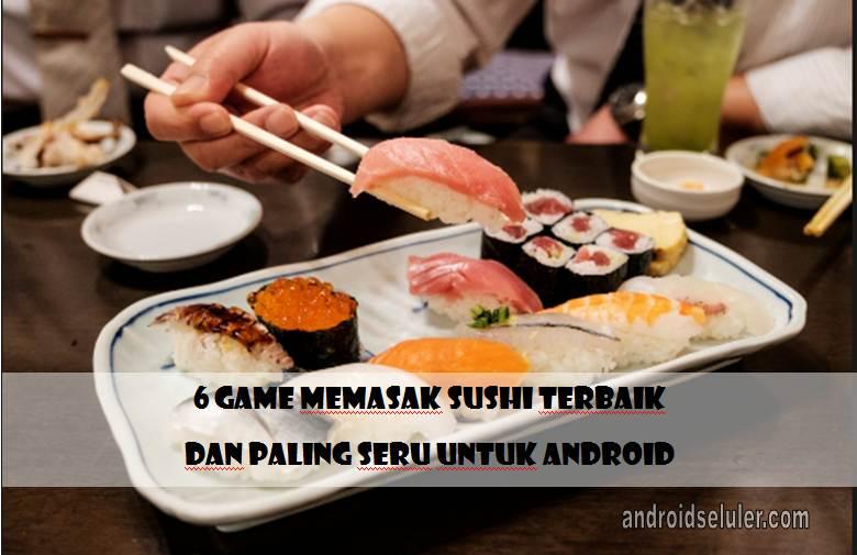 Game Memasak Sushi Terbaik dan Paling Seru  untuk Android