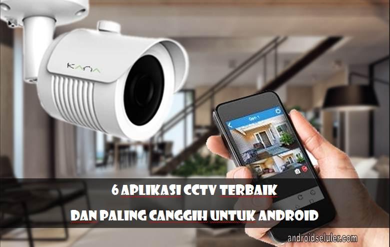 Aplikasi CCTV Terbaik dan Paling Canggih untuk Android