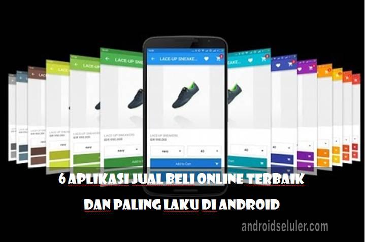 Aplikasi Jual Beli Online Terbaik dan Paling Laku di Android