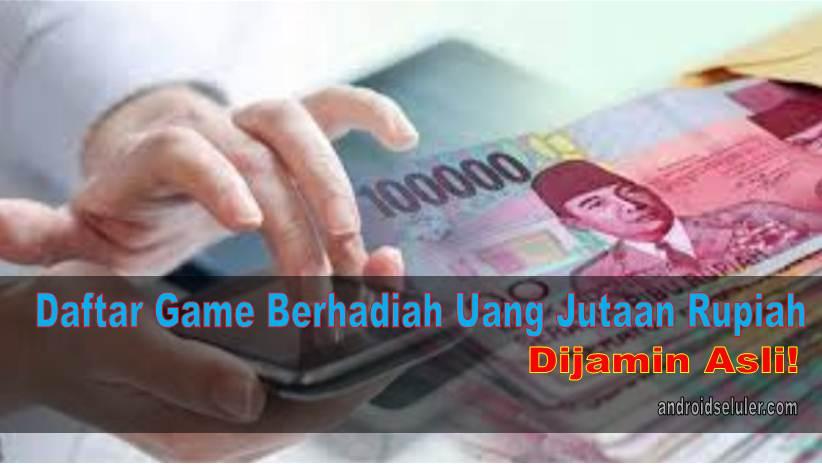 Game Berhadiah Uang Jutaan Rupiah, Dijamin Asli!