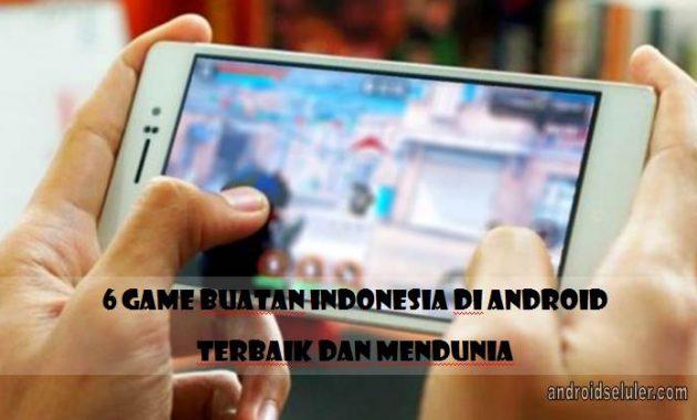 Game Buatan Indonesia di Android, Terbaik dan Mendunia