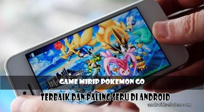 Game Mirip Pokemon Go Terbaik dan Paling Seru di Android
