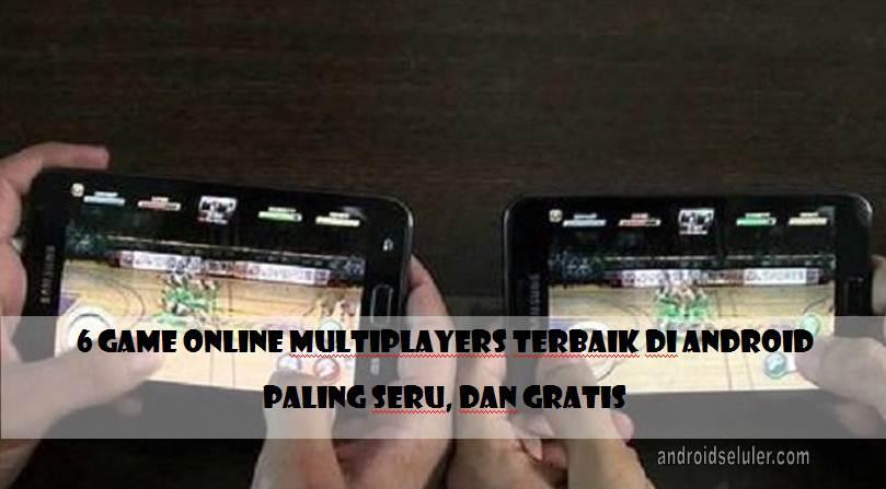 Game Online Multiplayers Terbaik di Android, Paling Seru dan Gratis!