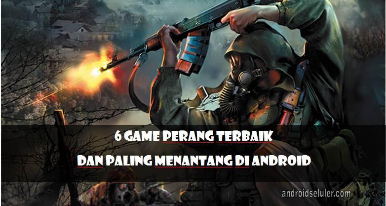 Game Perang Terbaik dan Paling Menantang di Android