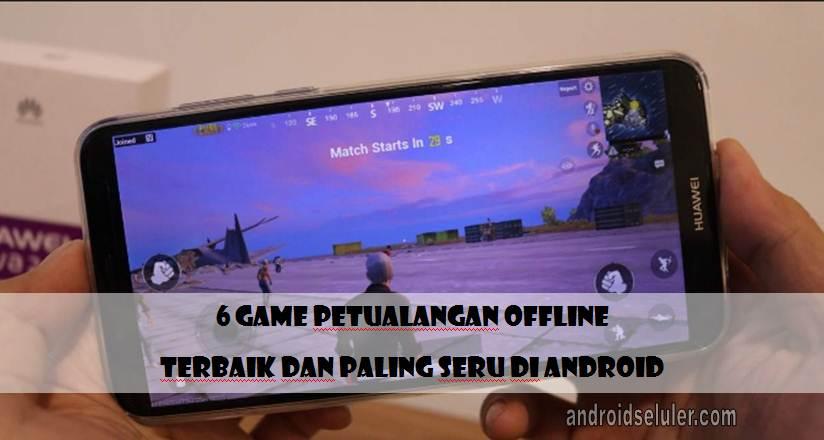 Game Petualangan Offline Terbaik dan Paling Seru di Android