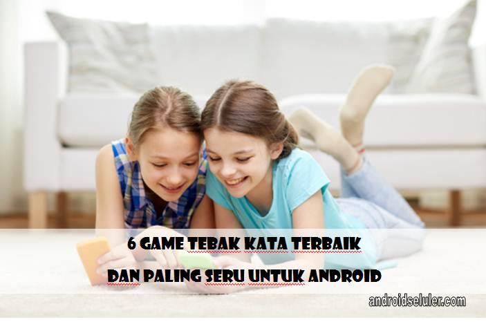 Game Tebak Kata Terbaik dan Paling Seru untuk Android, Wajib Coba!