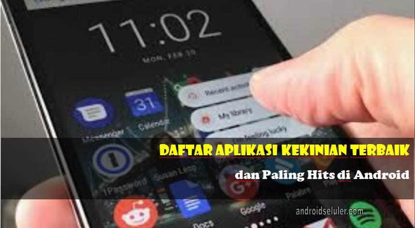 Aplikasi Kekinian Terbaik dan Paling Hits di Android