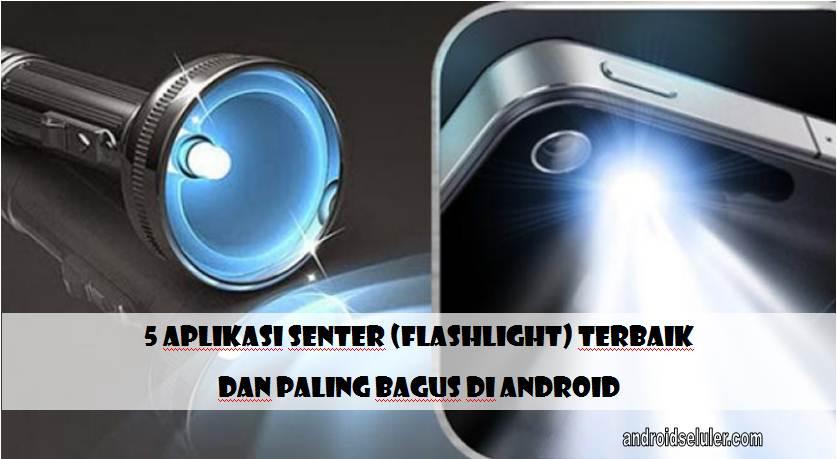Aplikasi Senter (Flashlight) Terbaik dan Paling Bagus di Android