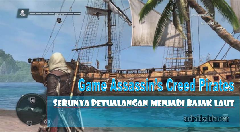 Game Assassin S Creed Pirates Serunya Petualangan Menjadi Bajak Laut
