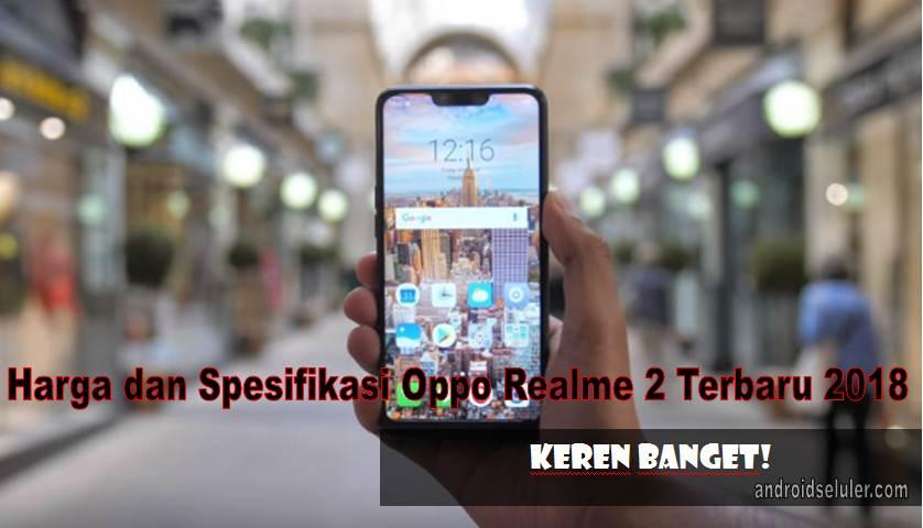 Harga dan Spesifikasi Oppo Realme 2