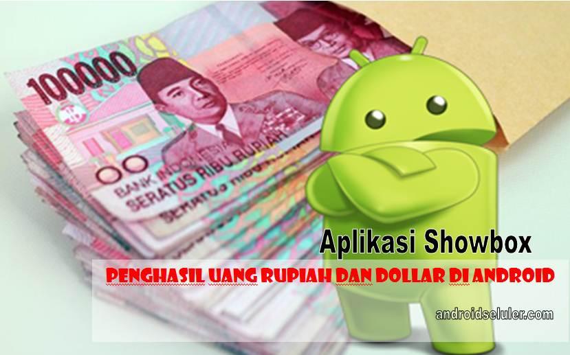Aplikasi Showbox Penghasil Uang Rupiah Dan Dollar Di Android