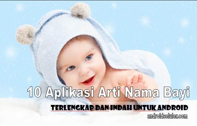 10 Aplikasi Arti Nama Bayi Terlengkap dan Indah untuk Android