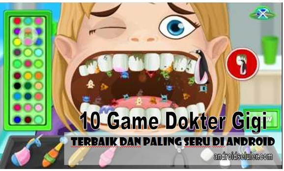 10 Game Dokter Gigi Terbaik dan Paiing Seru di Android