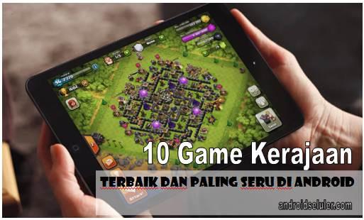 10 Game Kerajaan Terbaik dan Paling Seru di Android