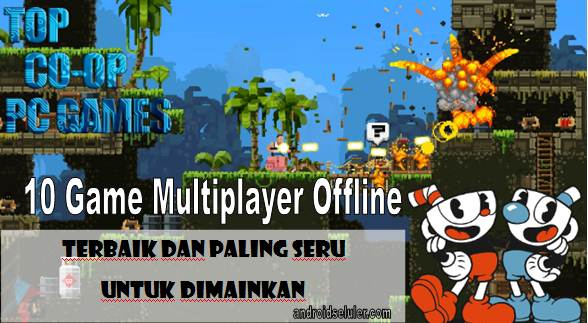 10 Game Multiplayer Offline Terbaik dan Paling Seru untuk Dimainkan