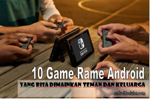 10 Game Rame Android yang Bisa Dimainkan Teman dan Keluarga