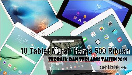 10 Tablet Murah Harga 500 Ribuan Terbaik dan Terlaris