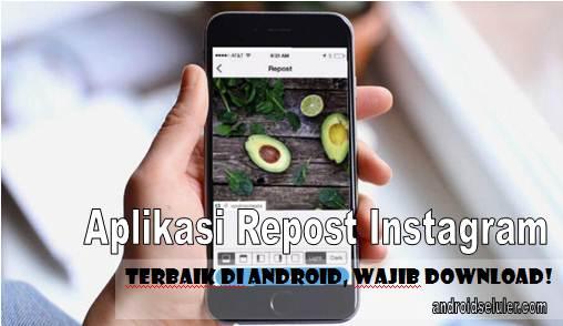 Aplikasi Repost Instagram Terbaik di Android , Wajib Download!