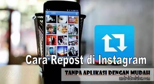 Cara Repost di Instagram Tanpa Aplikasi Dengan Mudah