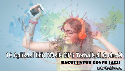 10 Aplikasi Edit Musik MP3 Terbaik di Android, Bagus untuk Cover Lagu