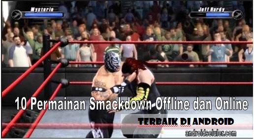 10 Permainan Smackdown Offline dan Online Terbaik di Android