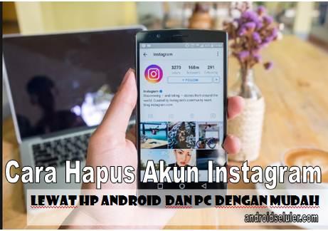 Cara Hapus Akun Instagram Lewat Hp Android dan PC dengan Mudah