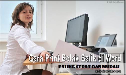 Cara Print Bolak Balik di Word Paling Cepat dan Mudah