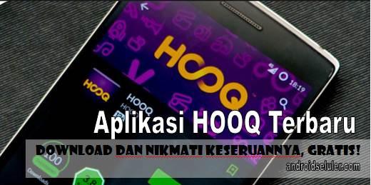Aplikasi HOOQ Terbaru, Download dan Nikmati Keseruannya, Gratis!