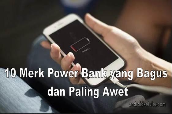10 Merk Power Bank yang Bagus dan Paling Awet