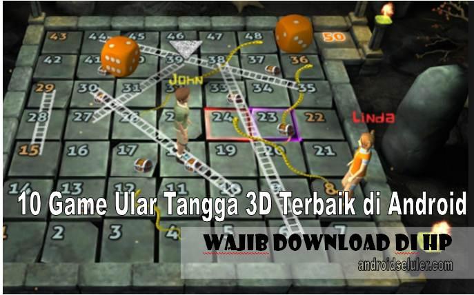 10 Game Ular Tangga 3D Terbaik di Android, Wajib Download di HP