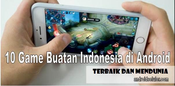10 Game Buatan Indonesia di Android yang Terbaik dan Mendunia