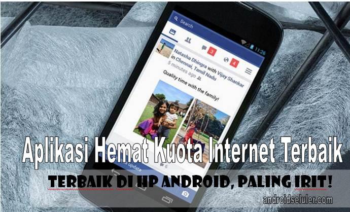 10 Aplikasi Hemat Kuota Internet Terbaik di HP Android, Paling Irit!