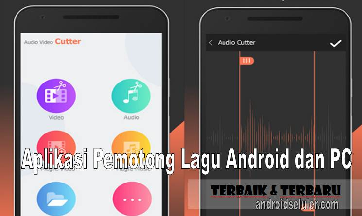 Aplikasi Pemotong Lagu Android dan PC yang Terbaik & Terbaru