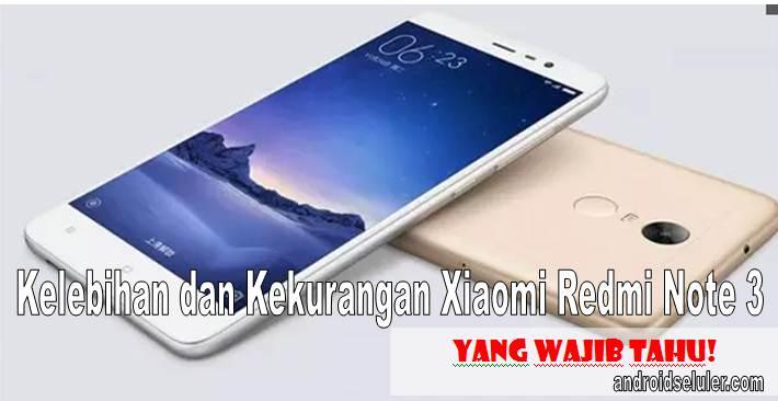 Kelebihan dan Kekurangan Xiaomi Redmi Note 3 yang Wajib Tahu!