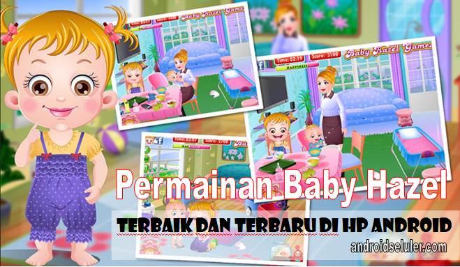Permainan Baby Hazel Terbaik dan Terbaru di HP Android