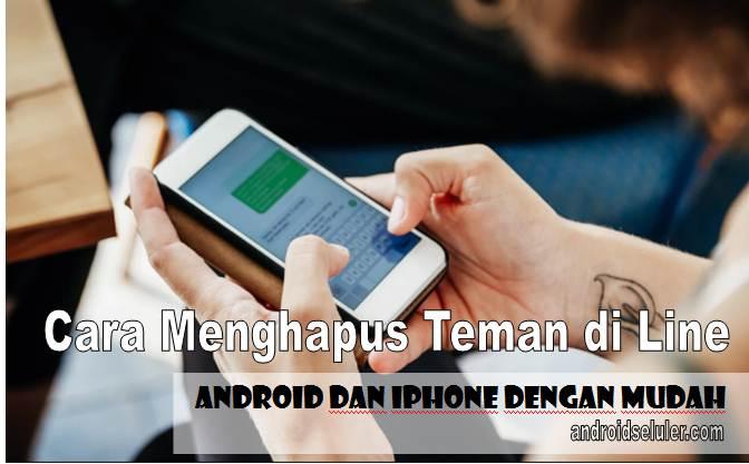 Cara Menghapus Teman di Line Android dan iPhone dengan Mudah