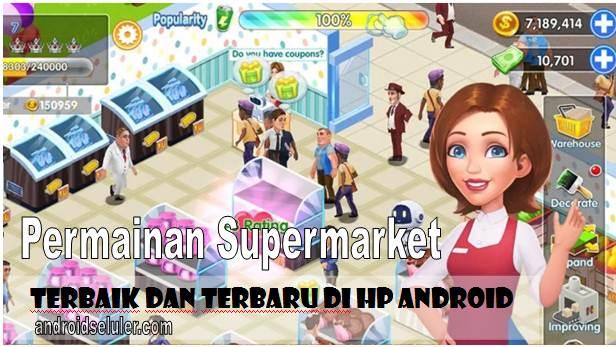 Permainan Supermarket Terbaik dan Terbaru di HP Android
